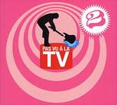Compil' - Pas vu à la tv - Vol. 2 (CD2)
